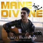 Alireza Bagherpour – Mane Divone