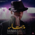 Bahman Saadat – Bad Halie