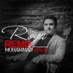 دانلود آهنگ محمد مینایی رویا (ریمیکس)