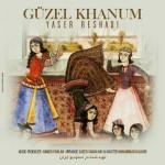 Yaser Reshadi – Guzel Khanum -