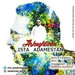 Ista Adamestan – Asheghtarin