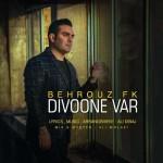 Behrouz FK – Divoone Var