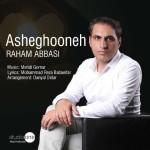 Raham Abbasi – Asheghooneh