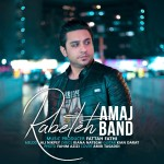 Amaj Band – Rabeteh -