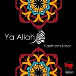 Haytham Noor – Ya Allah