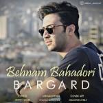 Behnam Bahadori – Bargard -
