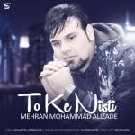 Mehran MohammadAlizadeh – To Ke Nisti