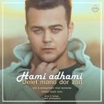 Hami Adhami – Delet Mano Dor Zad -