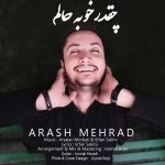 Arash Mehrad – Cheghadr Khoobe Halam