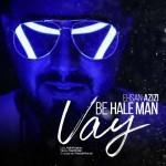 Ehsan Azizi – Vay Be Hale Man -