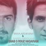 Vafa Akhavan – Shab O Rouz Nadaram (Ft Saeed Abdolahi)