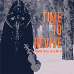 Hamid Fatollahzadeh – Time To Revive