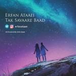 Erfan Attaaei – Tak Savaare Baad