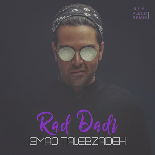 Emad Talebzadeh – Rad Dadi – Farshad Remix