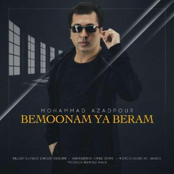 Mohammad Azadpour – Bemoonam Ya Beram