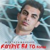Mostafa Mahdavi – Royaye Ba to Bodan -