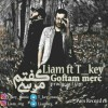 Liam – Goftm Merc (Ft T Key) -