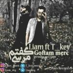 Liam – Goftm Merc (Ft T Key) -