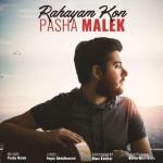 Pasha Malek – Rahayam Kon -