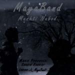 Maya Band – Mashti Nabood
