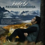 Payam Rashidinia – Bade To -
