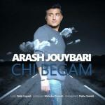Arash Jouybari – Chi Begam