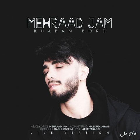 Mehraad-Jam-Khabam-Bord