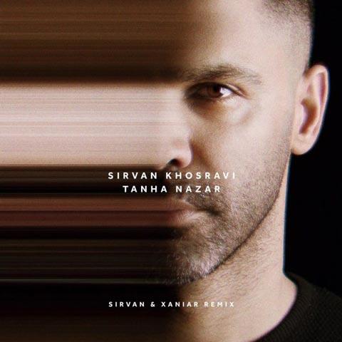 Sirvan Khosravi - Tanha Nazar (Remix) - دانلود ریمیکس آهنگ جدید سیروان خسروی به نام تنها نذار