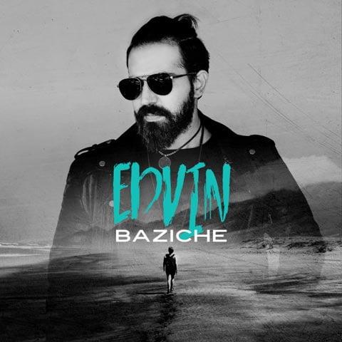 Edvin - Baziche - دانلود آهنگ جدید ادوین به نام بازیچه