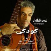دانلود موزیک ویدیو پرویز نجف پور کودکی